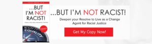 Deepen your Resolve to Live as a Change Agent for Racial Justice